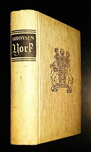 York von Wartenburg. Ein Leben preußischer Pflichterfüllung: Droysen, Johann Gustav