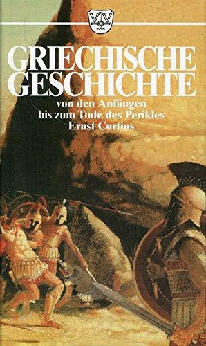 9783888512292: Griechische Geschichte. Von den Anf�ngen bis zum Tode des Perikles