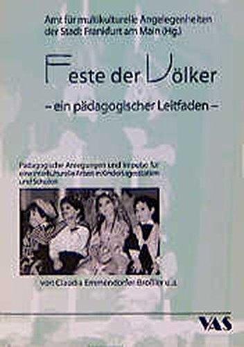 9783888642852: Feste der Völker: Ein pädagogischer Leitfaden. Pädagogische Anregungen und Impulse für eine interkulturelle Arbeit in Kindertagesstätten und Schulen