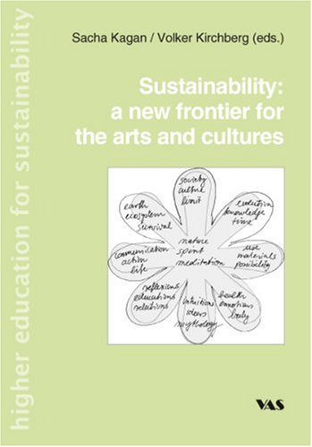 Sustainability: a new frontier for the arts and cultures: Sacha Kagan; Volker Kirchberg