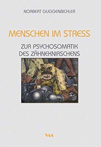 9783888644801: Menschen im Stress - Zur Psychosomatik des Z�hneknirschens