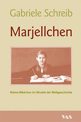 9783888644818: Marjellchen: Kleine M�dchen im Strudel der Weltgeschichte