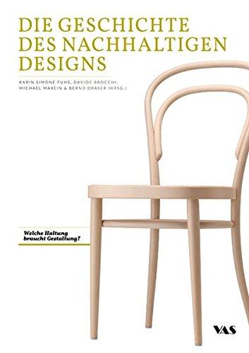 9783888645211: Die Geschichte des Nachhaltigen Designs: Welche Haltung braucht Gestaltung?