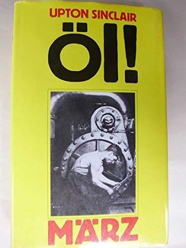 Öl! ; Roman / Aus dem Amerikanischen von Otto Wilck: Sinclair, Upton: