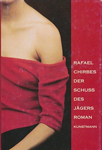 9783888971679: Der Schuß des Jägers. Roman