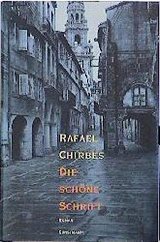 Die schöne Schrift: Chirbes, Rafael