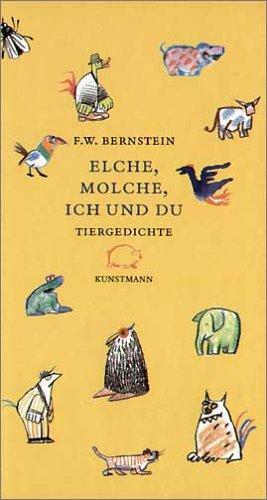 Elche, Molche, ich und du: Bernstein, F. W.
