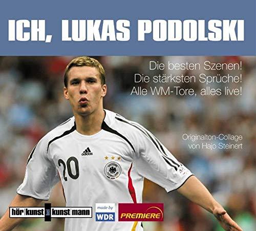 9783888974403: Ich, Lukas Podolski! CD: Die besten Szenen! Die stärksten Sprüche! Alle WM-Tore, alles live