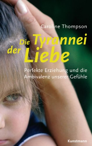 Die Tyrannei der Liebe (388897528X) by Caroline Thompson