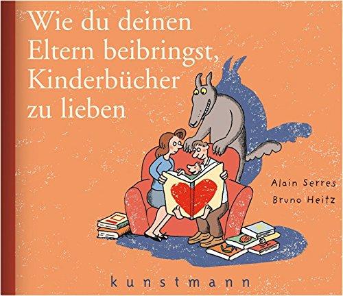 9783888977107: Wie du deinen Eltern beibringst, Kinderbücher zu lieben