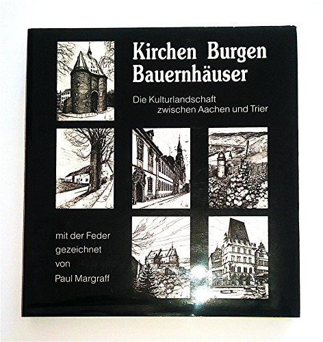 Kirchen, Burgen, Bauernhauser: Uber 400 Federzeichnungen aus dem Kulturraum Aachen / Eifel &#...