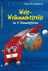 9783889162458: Welt-Weihnachtsreise im IC Himmelpforten