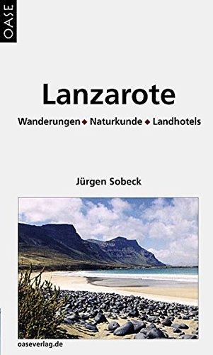 9783889220707: Lanzarote: Wanderungen - Naturkunde - Landhotels