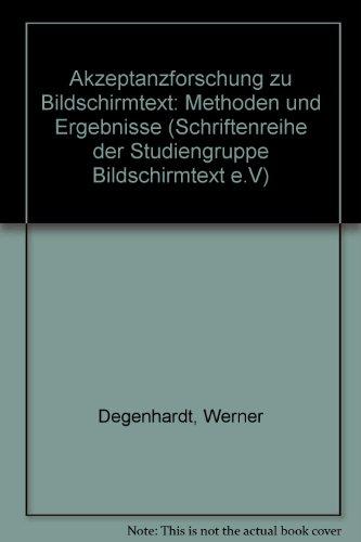 9783889270238: Akzeptanzforschung zu Bildschirmtext: Methoden und Ergebnisse (Schriftenreihe der Studiengruppe Bildschirmtext e.V) (German Edition)