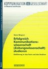 Erfolgreich Kommunikationswissenschaft (Zeitungswissenschaft) studieren. Einführung in das: Wagner, Hans