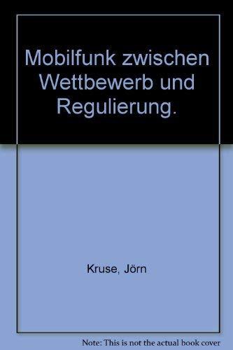 9783889273376: Mobilfunk zwischen Wettbewerb und Regulierung.