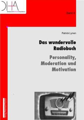 9783889273390: Das wundervolle Radiobuch - Personality, Moderation und Motivation
