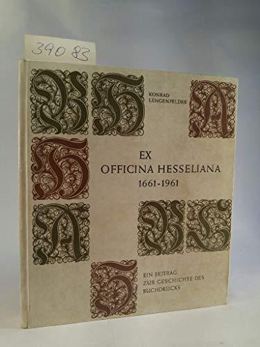 9783889290625: Ex Officina Hesseliana 1661-1961: Ein Beitrag zur Geschichte des Buchdrucks (Livre en allemand)