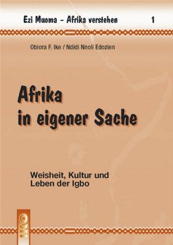 9783889396914: Afrika in eigener Sache - Weisheit, Kultur und Leben der Igbo