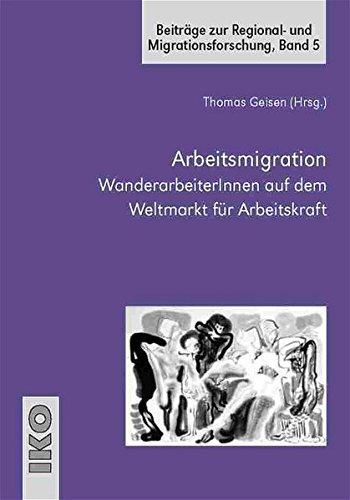 9783889397119: Arbeitsmigration. WanderarbeiterInnen auf dem Weltmarkt für Arbeitskraft