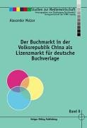 9783889398123: Der Buchmarkt in der Volksrepublik China als Lizenzmarkt f�r deutsche Buchverlage