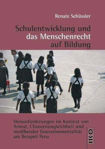Schulentwicklung und das Menschenrecht auf Bildung: Herausforderungen: Renate Schüssler