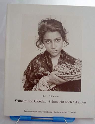 Wilhelm von Gloeden: Sehnsucht nach Arkadien (German: Pohlmann, Ulrich