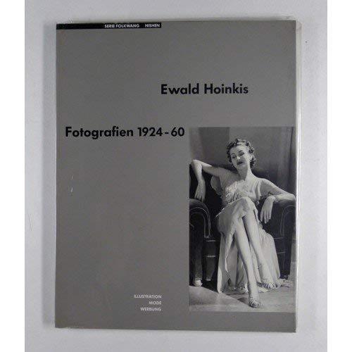 Ewald Hoinkis. Fotografien 1924 - 60 ;: Hoinkis, Ewald.
