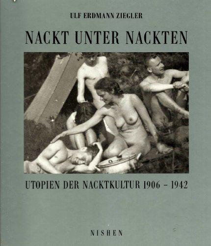9783889400512: Nackt unter Nackten: Utopien der Nacktkultur, 1906-1942 : Fotografien aus der Sammlung Scheid (German Edition)