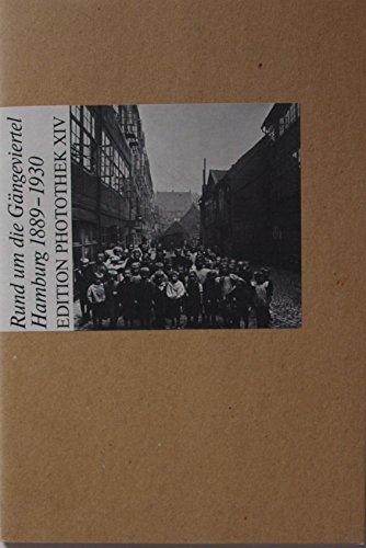 9783889402141: Rund um die Gaengeviertel Hamburg 1889 - 1930. Edition Photothek; 14