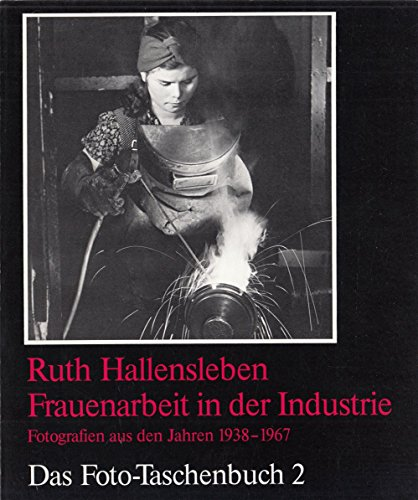9783889406026: Frauenarbeit in der Industrie: Fotografien aus den Jahren 1938-1967 (Das Foto-Taschenbuch)