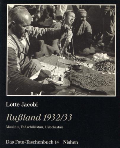 Rußland 1932/33. Moskau, Tadschikistan, Usbekistan - Lotte Jacobi
