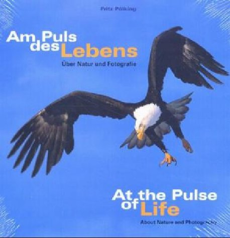 9783889492012: Am Puls des Lebens. At the Pulse of Life: Über Natur und Fotografie. About Nature and Photography