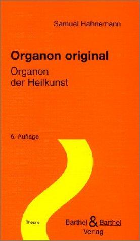 """Organon der Heilkunst"""". Organon original."""