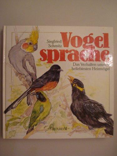 9783889520296: Vogelsprache. Das Verhalten unserer beliebtesten Heimvögel. Illustrationen von Peter Engel.