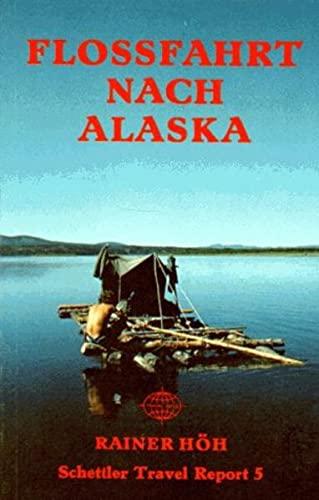 9783889530042: Floßfahrt nach Alaska
