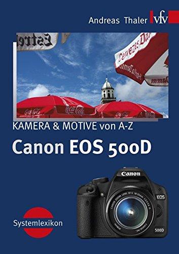 9783889551900: Canon EOS 500D: Kamera und Motive von A-Z