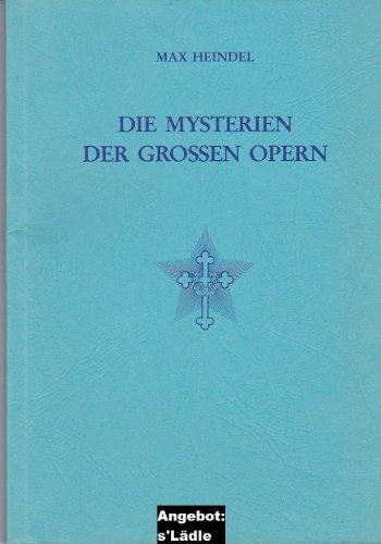 Die Mysterien der grossen Opern: Heindel, Max