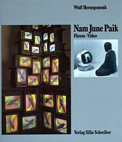 Nam June Paik: Fluxus, Video (German Edition) (3889600042) by Wulf Herzogenrath