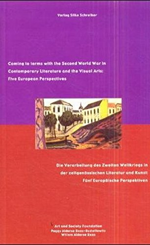 Coming to terms with the Second World War in Contemporary Literature and the .