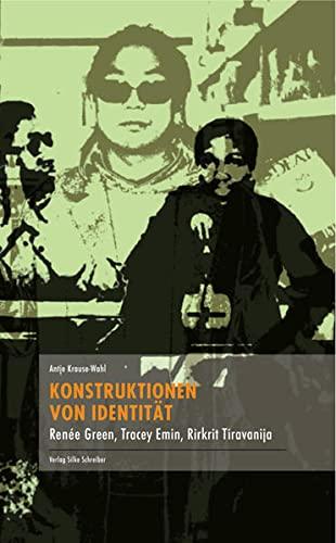 Konstruktionen von Identität: Renée Green, Tracey Emin,: Antje Krause-Wahl