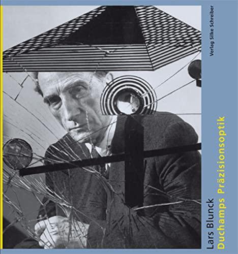 Duchamps Präzisionsoptik: Lars Blunck