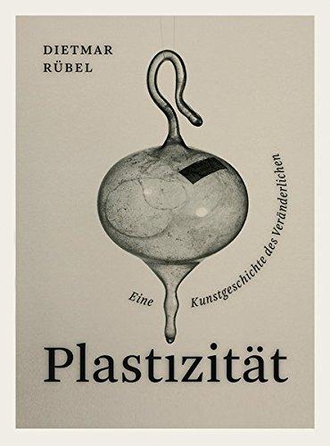 9783889601285: Plastizität. Eine Kunstgeschichte des Veränderlichen