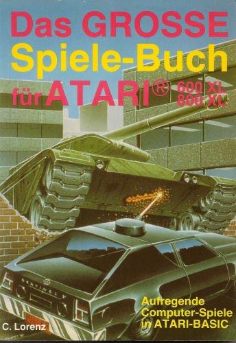 9783889631909: Das grosse Spielebuch Atari 600 XL/800 XL. Aufregende Computer-Spiele in BASIC