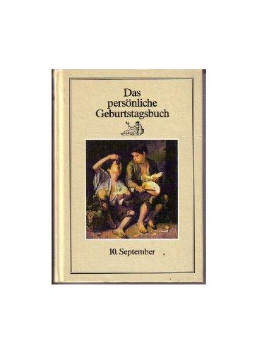 Das persönliche Geburtstagsbuch: 10. September.