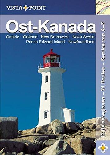 9783889732620: Ost-Kanada: 12 Reiseregionen - 48 Routen - Service von A-Z