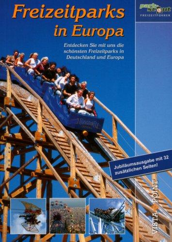 9783889738813: Freizeitparks in Europa: Entdecken Sie mit uns die schönsten Freizeitparks in Deutschland und Europa
