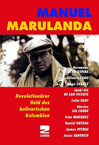 9783889752062: Manuel Marulanda: Ein Revolutionsheld aus Kolumbien