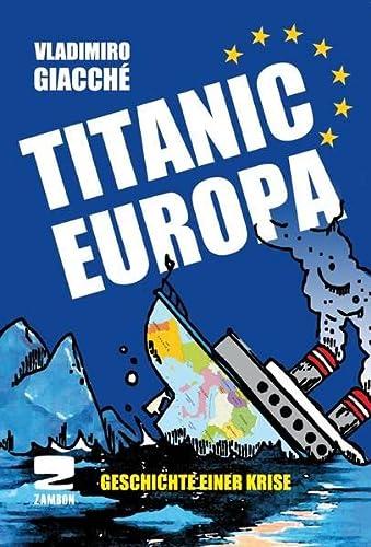 9783889752086: Titanic Europa: Geschichte einer Krise