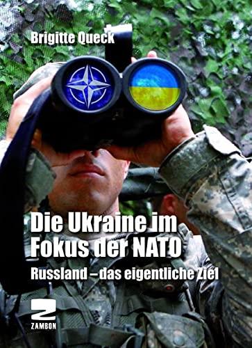 9783889752314: Die Ukraine im Fokus der NATO: Ru�land, das eigentliche Ziel
